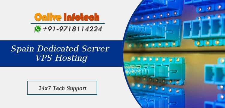 Spain Dedicated Server and VPS Hosting – Help to enhance the performance of Online business