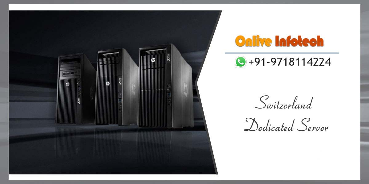 Switzerland Dedicated Server Hosting with Modern and Excellent Direction