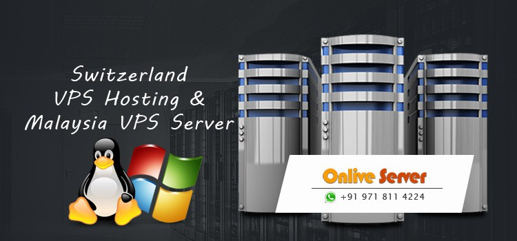 Pick Affordable Switzerland & Malaysia VPS Server Hosting Plan - Onlive Server