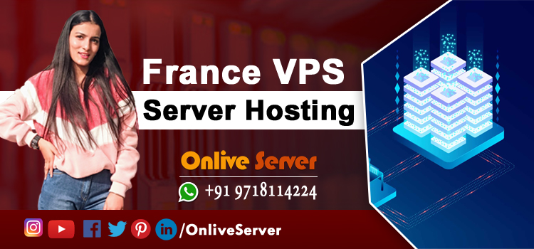 Know more about France VPS Server in Detail